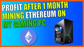 Profit After 1 Month Mining Ethereum ETH On My Gaming PC || Crypto Mining