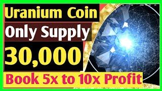 URANIUM COIN   How to buy uranium coin from pancake swap Best 100X Profitable Coin invest now #UNM