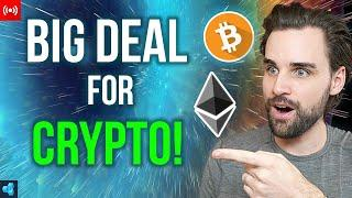 This is a BIG DEAL for crypto!
