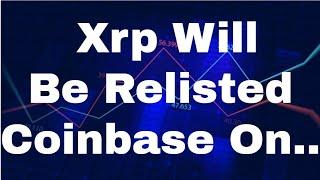 Xrp Ripple News and Price Prediction [July] - Xrp Will Be Relisted Coinbase On...