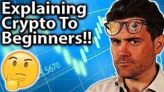 Explain Crypto To COMPLETE Beginners: My Guide!!