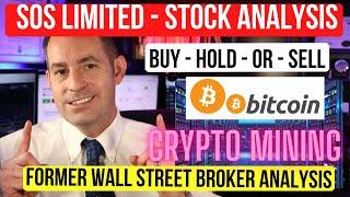 SOS Limited Stock Analysis - Buy Hold Or Sell - SOS Stock Analysis – Crypto Mining GOLD MINE?? 10X