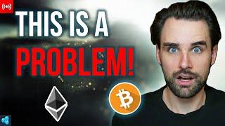 This is a BIG Problem for Crypto