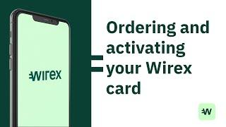 How To Wirex - Order And Activate Your Wirex Card