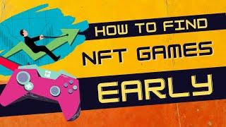 How to Hunt NFT Games Early