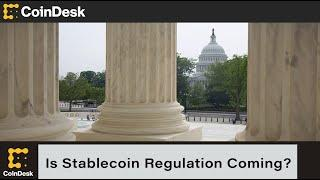 Is Stablecoin Regulation Coming?