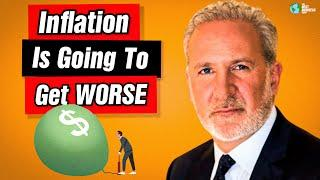 Peter Schiff: Inflation Is Going To Get Worse