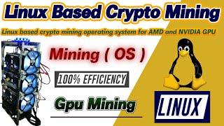 Linux Based Crypto Mining Operating System For AMD & NVIDIA GPU Rigs | Crypto Mining Linux Ubuntu